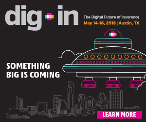 DigIn: The Digital Future of Insurance 2018, May 14-16, 2018, Austin TX